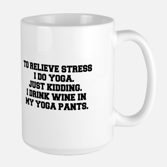 RELIEVE STRESS wine yoga pants-Fre black Mugs
