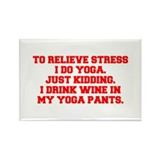 RELIEVE STRESS wine yoga pants-Fre red Magnets