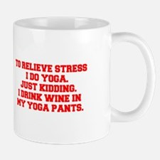 RELIEVE STRESS wine yoga pants-Fre red Mugs