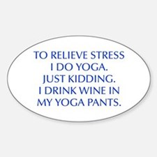 RELIEVE STRESS wine yoga pants-Opt blue Decal