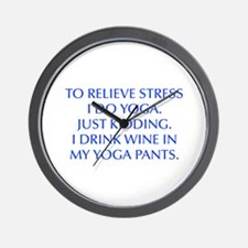 RELIEVE STRESS wine yoga pants-Opt blue Wall Clock