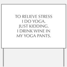 RELIEVE STRESS wine yoga pants-Opt gray Yard Sign