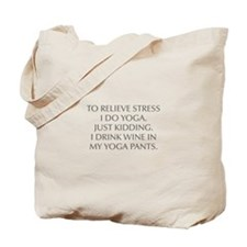 RELIEVE STRESS wine yoga pants-Opt gray Tote Bag