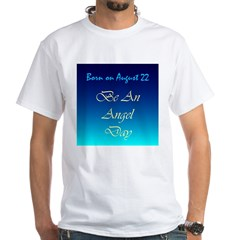 White T-shirt: Be An Angel Day