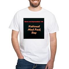 White T-shirt: Mud Pack Day