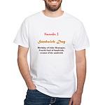 White T-shirt: Sandwich Day Birthday of John Monta