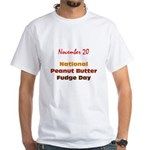 White T-shirt: Peanut Butter Fudge Day