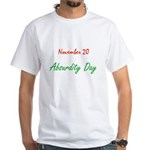 White T-shirt: Absurdity Day