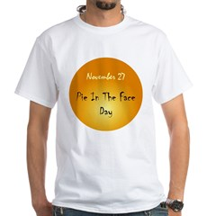 White T-shirt: Pie In The Face Day