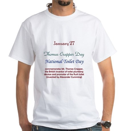 White T-shirt: Thomas Crapper Day National Toilet