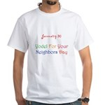 White T-shirt: Yodel For Your Neighbors Day