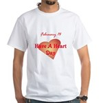 White T-shirt: Have A Heart Day