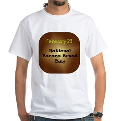 White T-shirt: Banana Bread Day