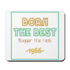Born the Best 1966 Mousepad