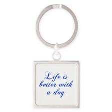 Life is better with a dog-Cho blue Keychains