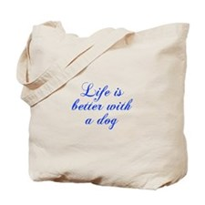 Life is better with a dog-Cho blue Tote Bag