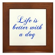 Life is better with a dog-Cho blue Framed Tile