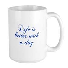 Life is better with a dog-Cho blue Mugs