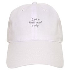 Life is better with a dog-Cho gray Baseball Baseball Cap