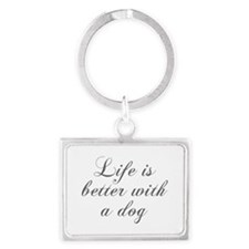 Life is better with a dog-Cho gray Keychains