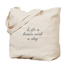 Life is better with a dog-Cho gray Tote Bag