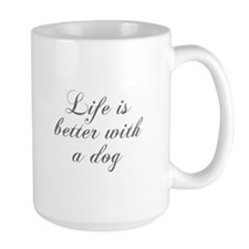 Life is better with a dog-Cho gray Mugs