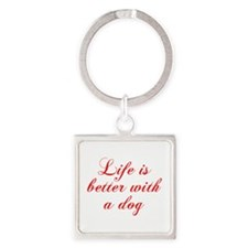 Life is better with a dog-Cho red Keychains