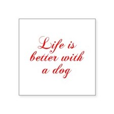 Life is better with a dog-Cho red Sticker