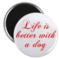 Life is better with a dog-Cho red Magnets