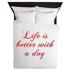 Life is better with a dog-Cho red Queen Duvet