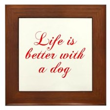 Life is better with a dog-Cho red Framed Tile