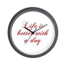 Life is better with a dog-Cho red Wall Clock