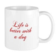 Life is better with a dog-Cho red Mugs