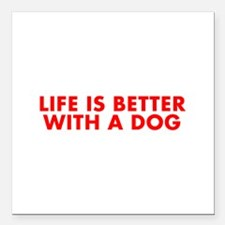 Life is better with a dog-Fut red Square Car Magne