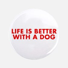 """Life is better with a dog-Fut red 3.5"""" Button"""