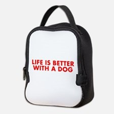 Life is better with a dog-Fut red Neoprene Lunch B