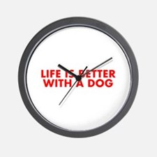 Life is better with a dog-Fut red Wall Clock