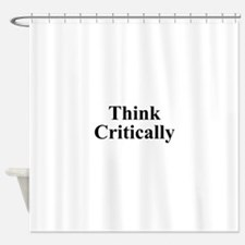 Think Critically Shower Curtain
