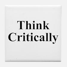 Think Critically Tile Coaster
