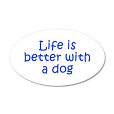 Life is better with a dog-Kri blue Wall Decal