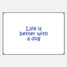 Life is better with a dog-Kri blue Banner