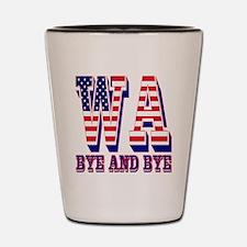 Washington WA bye and bye Shot Glass