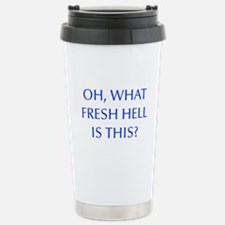 Oh what fresh hell is this-Opt blue Travel Mug