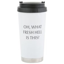 Oh what fresh hell is this-Opt gray Travel Mug