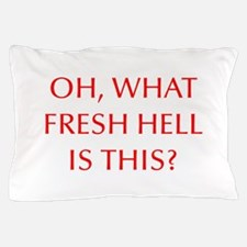 Oh what fresh hell is this-Opt red Pillow Case