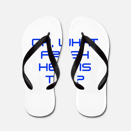 Oh what fresh hell is this-Sav blue Flip Flops