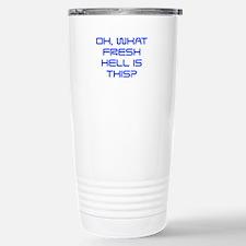 Oh what fresh hell is this-Sav blue Travel Mug