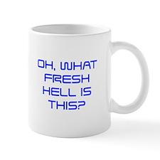Oh what fresh hell is this-Sav blue Mugs