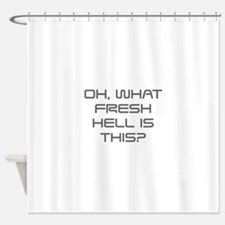 Oh what fresh hell is this-Sav gray Shower Curtain