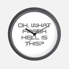 Oh what fresh hell is this-Sav gray Wall Clock